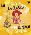 VARIOUS ARTISTS - LO ME GUSTA LA CLASICA - EL ADAGIO SI ME VA! (Compact Disc)