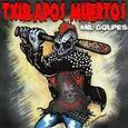 TXULAPOS MUERTOS - MIL GOLPES (Compact Disc)