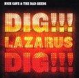 CAVE, NICK - DIG LAZARUS DIG (Compact Disc)