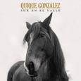 GONZALEZ, QUIQUE - SUR EN EL VALLE (Compact Disc)