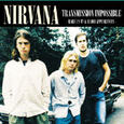 NIRVANA - TRANSMISSION IMPOSSIBLE (Compact Disc)
