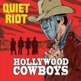 QUIET RIOT - HOLLYWOOD COWBOYS (Disco Vinilo LP)