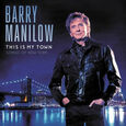 MANILOW, BARRY - THIS IS MY TOWN: SONGS OF NEW YORK (Compact Disc)