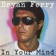 FERRY, BRYAN - IN YOUR MIND -HQ- (Disco Vinilo LP)