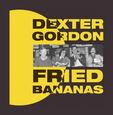 GORDON, DEXTER - FRIED BANANAS -HQ- (Disco Vinilo LP)