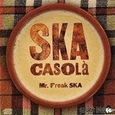 MR. FREAK SKA - SKA CASOLA
