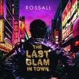 ROSSALL - LAST GLAM IN TOWN (Disco Vinilo LP)