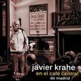 KRAHE, JAVIER - EN EL CAFE CENTRAL DE MADRID + DVD (Compact Disc)