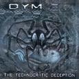DYM - TECHNOCRATIC DECEPTION (Compact Disc)