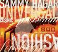 HAGAR, SAMMY - COSMIC UNIVERSAL FASHION (Compact Disc)