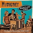 MUDHONEY - REAL LOW VIBE (Compact Disc)