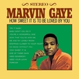 GAYE, MARVIN - HOW SWEET IT IS TO BE LOVED BY YOU (Disco Vinilo LP)