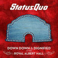 STATUS QUO - DOWN DOWN & DIGNIFIED AT THE ROYAL ALBERT HALL (Compact Disc)