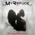 MY REFUGE - ANGER IS NEVER OVER (Compact Disc)