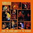 NIRVANA - FROM THE MUDDY BANKS OF THE WISHKAH (Compact Disc)