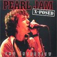 PEARL JAM - X-POSED: THE INTERVIEW (Compact Disc)