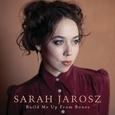 JAROSZ, SARAH - BUILD ME UP FROM BONES (Compact Disc)