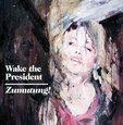 WAKE THE PRESIDENT - ZUMUTUNG! (Compact Disc)