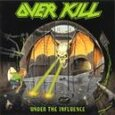 OVERKILL - UNDER THE INFLUENCE       (Compact Disc)
