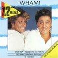 WHAM - TWELVE INCH MIXES (Compact Disc)