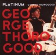THOROGOOD, GEORGE - PLATINUM (Compact Disc)