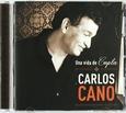 CANO, CARLOS - UNA VIDA DE COPLA (Compact Disc)