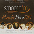 VARIOUS ARTISTS - SMOOTHFM PRESENTS:MUSIC FOR MUM (Compact Disc)