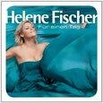 FISCHER, HELENE - FUR EINEN TAG (Compact Disc)