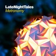 METRONOMY - LATE NIGHT TALES (Compact Disc)