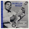 WOLF, HOWLIN - MOANIN' AT MIDNIGHT (Compact Disc)