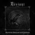 DEVIANT - ROTTING DREAMS OF CARRION (Compact Disc)