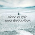 DEEP PURPLE - TIME FOR BEDLAM -DIGI- (Compact 'single')
