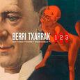 BERRI TXARRAK - 1 2 3 =BOX= (Compact Disc)