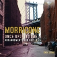 MORRICONE, ENNIO - ONCE UPON A TIME, ARRANGE (Compact Disc)