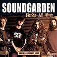 SOUNDGARDEN - HANDS ALL OVER- RADIO BORADCAST (Compact Disc)
