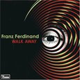 FRANZ FERDINAND - WALK AWAY (Disco Vinilo  7')