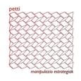 PETTI - MANIPALUZIO ESTRATEGIAK (Compact Disc)