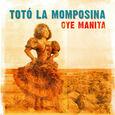 TOTO LA MOMPOSINA - OYE MANITA (Compact Disc)