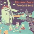 ELLIS ISLAND SOUND - GOOD SEED (Disco Vinilo LP)