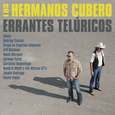 HERMANOS CUBERO - PROYECTO TORIBIO/ERRANTES TELURICOS