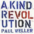 WELLER, PAUL - A KIND REVOLUTION (Compact Disc)