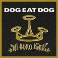 DOG EAT DOG - ALL BORO KINGS -HQ- (Disco Vinilo LP)