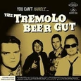 TREMOLO BEER GUT - YOU CAN'T HANDLE...-DIGI- (Compact Disc)