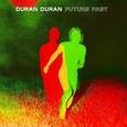 DURAN DURAN - FUTURE PAST (Compact Disc)