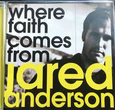 ANDERSON, JARED - WHERE FAITH COMES FROM (Compact Disc)