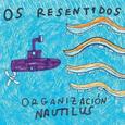 OS RESENTIDOS - ORGANIZACION NAUTILUS (Disco Vinilo LP)
