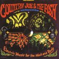 COUNTRY JOE AND THE FISH - ELECTRIC MUSIC FOR THE MI