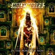 HOLY MOSES - IN THE POWER OF NOW (Compact Disc)