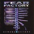 FEAR FACTORY - DEMANUFACTURE             (Compact Disc)