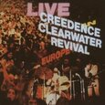 CREEDENCE CLEARWATER REVIVAL - LIVE IN EUROPE (Compact Disc)